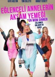 Eğlenceli Annelerin Akşam Yemeği Filmi Full izle