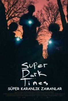 Süper Karanlık Zamanlar  izle