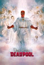 Bir Zamanlar Deadpool  izle