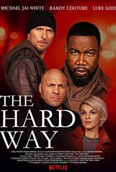The Hard Way – Zor Yol izle